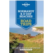 Lonely Planet Normandy & D-Day Beaches Road Trips by Daniel Robinson, Gregor Clark, Stuart Butler, Lonely Planet, Jean-Bernard Carillet, Oliver Berry (Paperback, 2015)