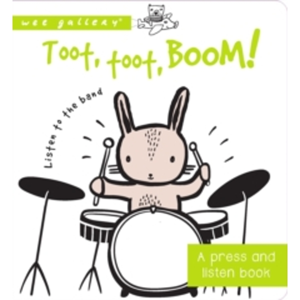 Toot, Toot, Boom! Listen to the Band : A Press and Listen Board Book