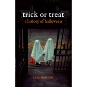 Trick or Treat: A History of Halloween by Lisa Morton (Paperback, 2013)