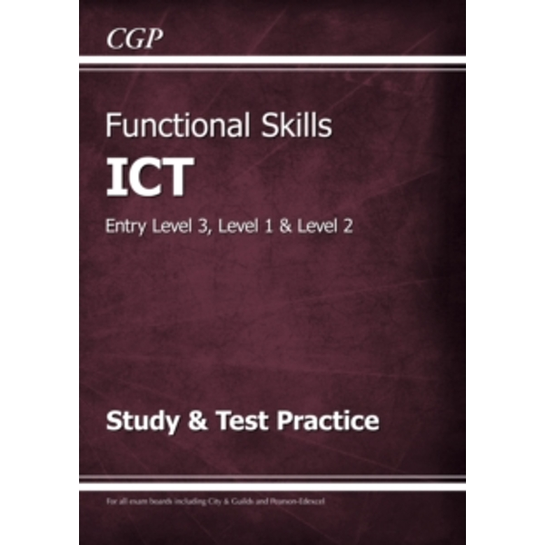 Functional Skills ICT - Entry Level 3, Level 1 and Level 2 - Study & Test Practice by CGP Books (Paperback, 2016)