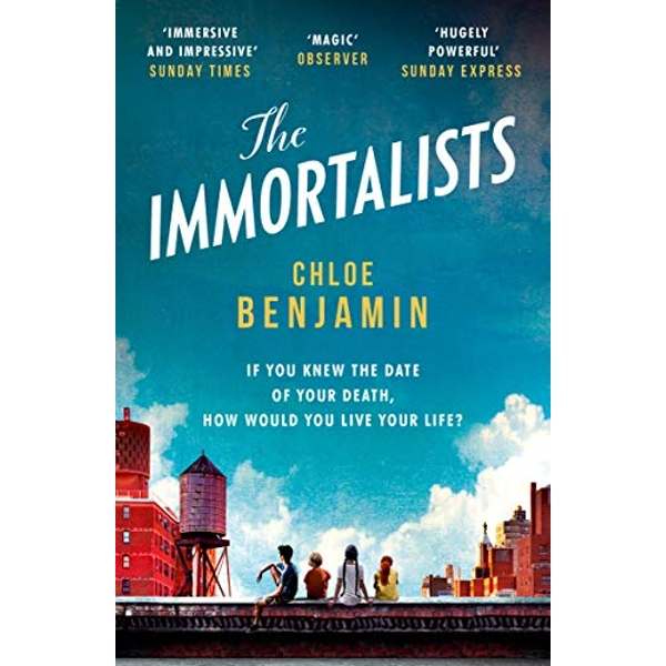 The Immortalists If you knew the date of your death, how would you live? Paperback / softback 2018