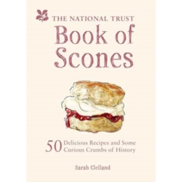 National Trust Book of Scones : Delicious recipes and odd crumbs of history