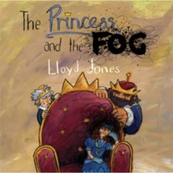 The Princess and the Fog: A Story for Children with Depression by Lloyd Jones (Hardback, 2015)