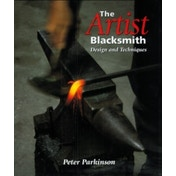 The Artist Blacksmith: Design and Techniques by Peter Parkinson (Hardback, 2001)