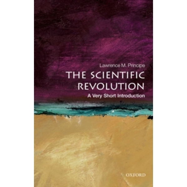 The Scientific Revolution: A Very Short Introduction by Lawrence M. Principe (Paperback, 2011)