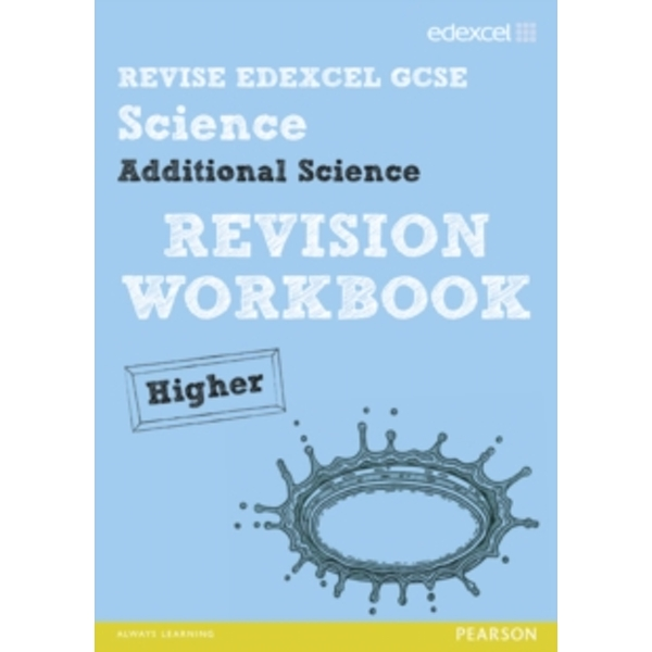 Revise Edexcel: Edexcel GCSE Additional Science Revision Workbook Higher - Print and Digital Pack