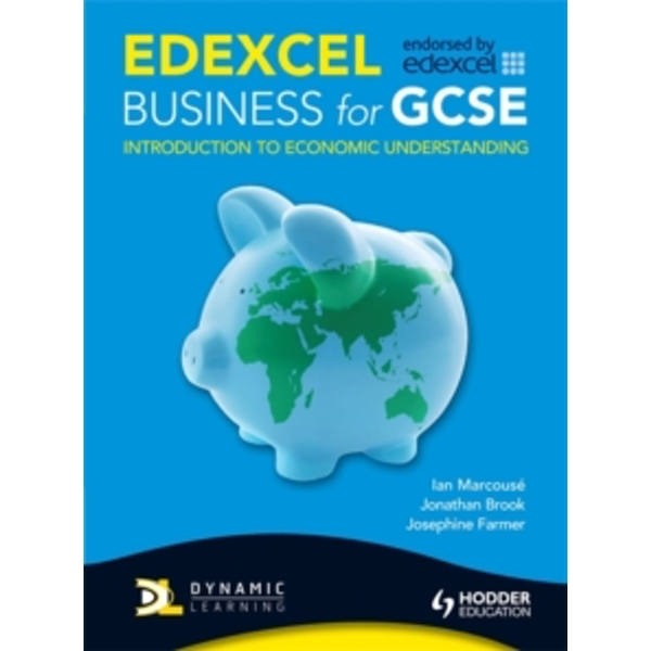 Edexcel Business for GCSE: Introduction to Economic Understanding by Jonathan Brook, Nancy Wall, Jo Farmer (Paperback, 2010)
