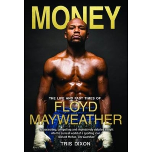 Money: The Life and Fast Times of Floyd Mayweather by Tris Dixon (Hardback, 2015)