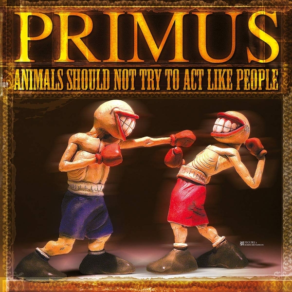 Primus - Animals Should Not Try To Act Like People Vinyl