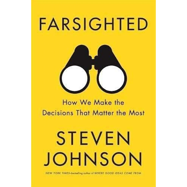 Farsighted How We Make the Decisions that Matter the Most Paperback / softback 2018