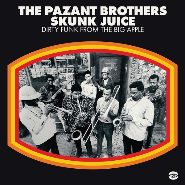 The Pazant Brothers - Skunk Juice Dirty Funk From The Big Apple Vinyl