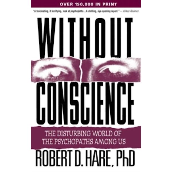 Without Conscience: The Disturbing World of the Psychopaths among Us by Robert D. Hare (Paperback, 1999)