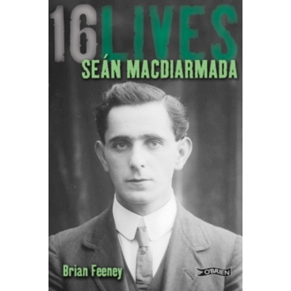 Sean MacDiarmada: 16Lives by Brian Feeney (Paperback, 2014)