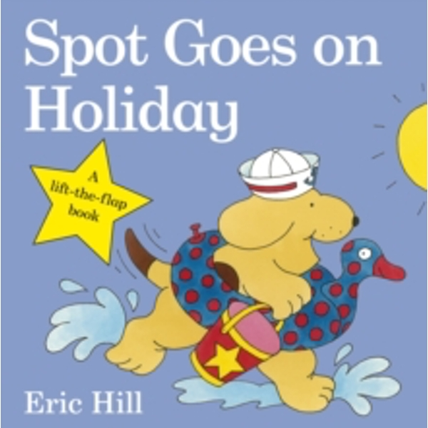 Spot Goes on Holiday by Eric Hill (Board book, 2009)