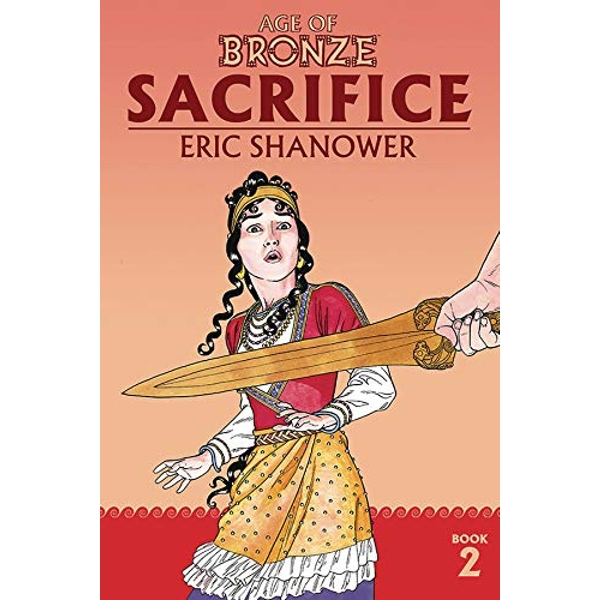 Age of Bronze Volume 2: Sacrifice (New Edition) (Age of Bronze: The Story of the Trojan War)