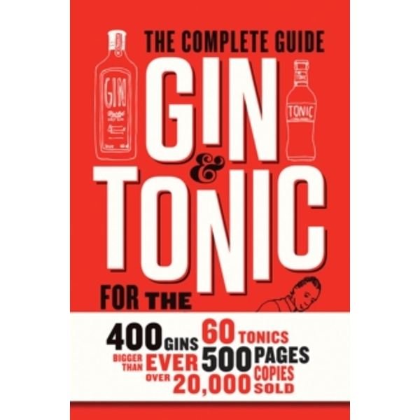 Gin & Tonic : The Complete Guide for the Perfect Mix
