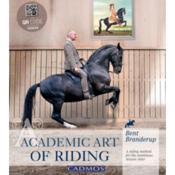 Academic Art of Riding : A Riding Method for the Ambitious Leisure Rider