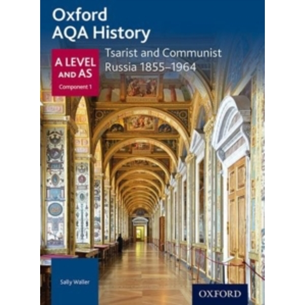 Oxford AQA History for A Level: Tsarist and Communist Russia 1855-1964 by Sally Waller (Paperback, 2015)