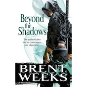 Beyond The Shadows: Book 3 of the Night Angel by Brent Weeks (Paperback, 2011)