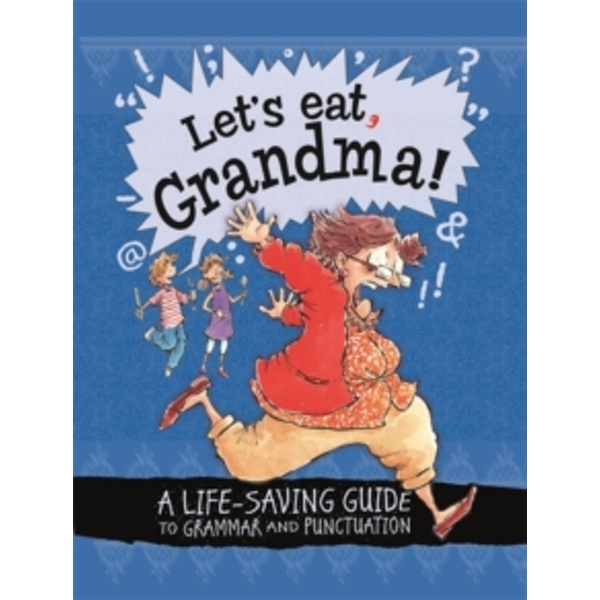 Let's Eat Grandma! A Life-Saving Guide to Grammar and Punctuation by Karina Law (Paperback, 2017)