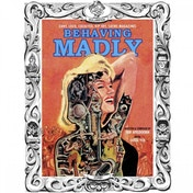 Behaving Madly Hardcover
