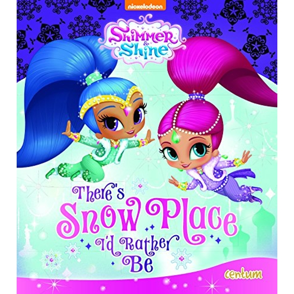 Shimmer & Shine There's Snow Place I'd Rather Be by Centum Books Ltd (Paperback, 2017)