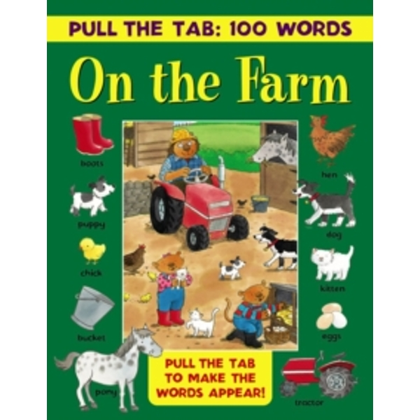 Pull the Tab: 100 Words - On the Farm : Pull the Tabs to Make the Words Appear!