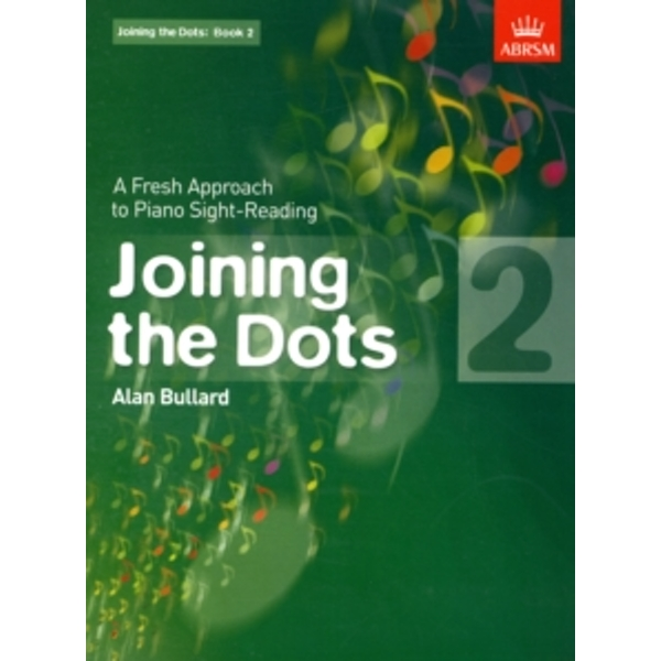 Joining the Dots: A Fresh Approach to Piano Sight-Reading: Bk. 2 by Alan Bullard (Sheet music, 2010)