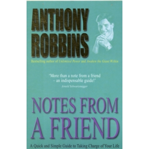 Notes from a Friend: A Quick and Simple Guide to Taking Charge of Your Life by Anthony Robbins (Paperback, 2001)