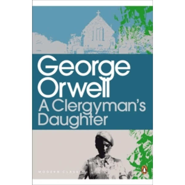 A Clergyman's Daughter by George Orwell (Paperback, 2000)