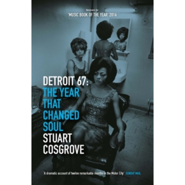 Detroit 67 : The Year That Changed Soul : 1