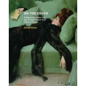 On the Couch : A Repressed History of the Analytic Couch from Plato to Freud