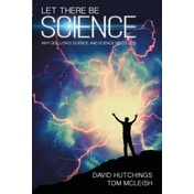 Let There be Science: Why God Loves Science, and Science Needs God by Tom McLeish, David Hutchings (Paperback, 2017)