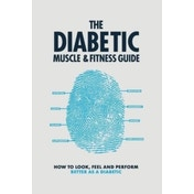 The Diabetic Muscle & Fitness Guide by Philip Graham (Paperback, 2016)