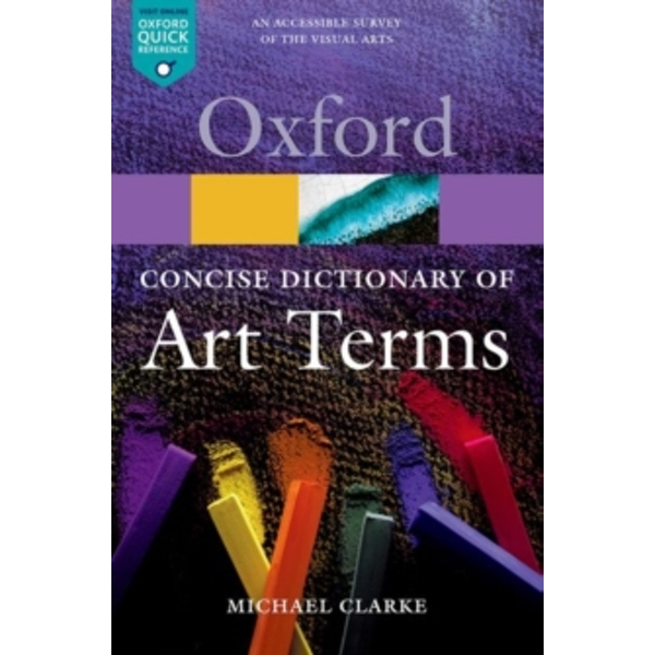 The Concise Oxford Dictionary of Art Terms by Michael Clarke (Paperback, 2010)