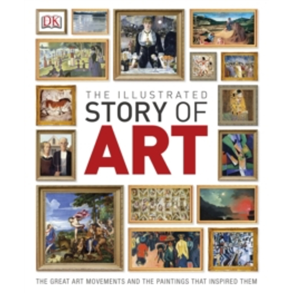 The Illustrated Story of Art by DK (Hardback, 2013)