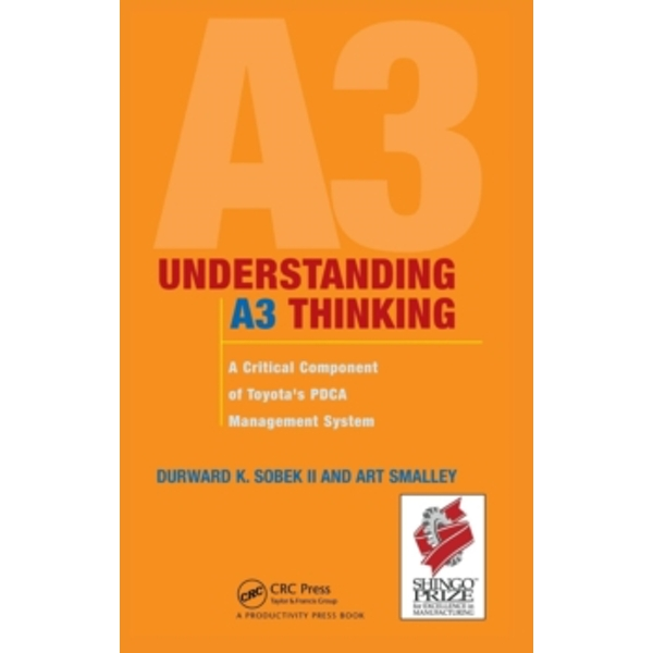 Understanding A3 Thinking: A Critical Component of Toyota's PDCA Management System by Art Smalley, Durward K. Sobek (Hardback, 2008)