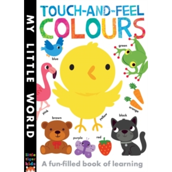 Touch-and-feel Colours : A Fun-filled Book of Learning