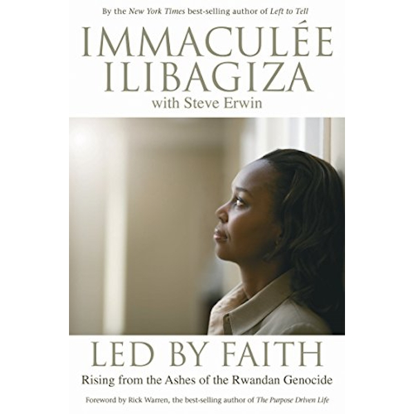 Led By Faith: Rising from the Ashes of the Rwandan Genocide by Immaculee Ilibagiza (Paperback, 2008)