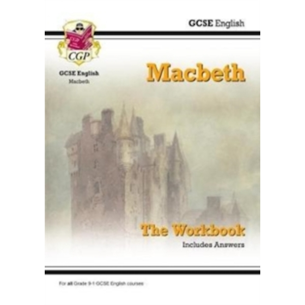 New Grade 9-1 GCSE English Shakespeare - Macbeth Workbook (includes Answers)