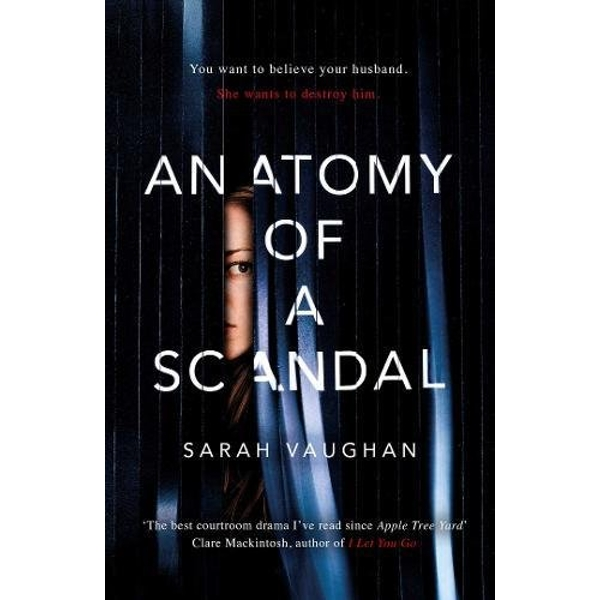 Anatomy of a Scandal The Sunday Times bestseller everyone is talking about Paperback / softback 2018