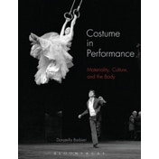 Costume in Performance : Materiality, Culture, and the Body
