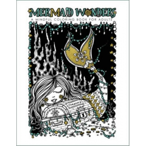 Mermaid Wonders: A Mindful Coloring Book for Adults