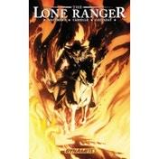 The Lone Ranger Volume 3: Scorched Earth HC