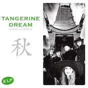 Tangerine Dream - Autumn In Hiroshima Vinyl
