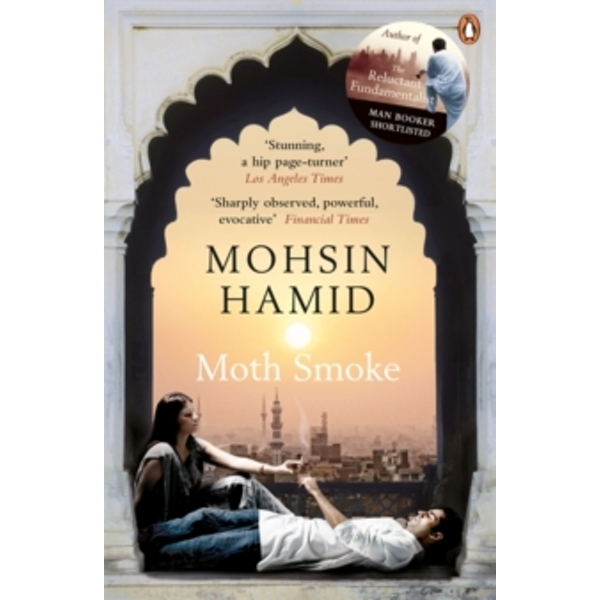 Moth Smoke by Mohsin Hamid (Paperback, 2011)
