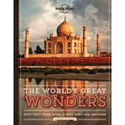 The World's Great Wonders: How They Were Made & Why They Are Amazing by Lonely Planet (Hardback, 2014)