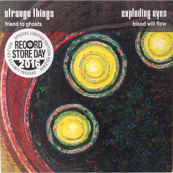 Strange Things Exploding Eyes – Friend To Ghosts/Blood Will Flow Vinyl