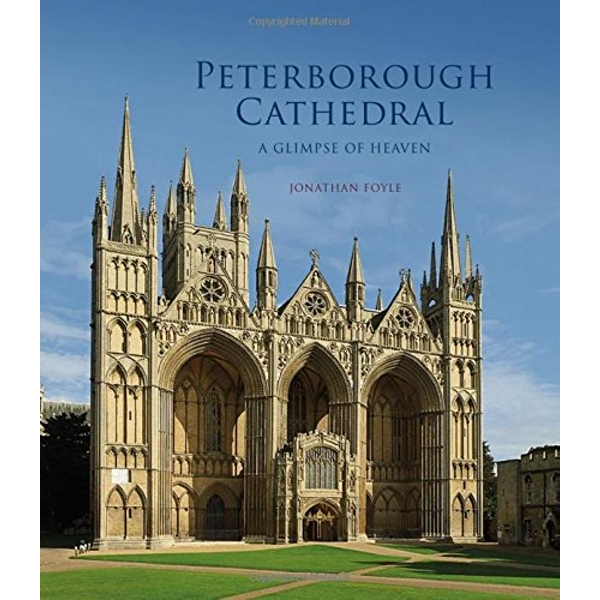 Peterborough Cathedral: A Glimpse of Heaven by Jonathan Foyle (Paperback, 2017)