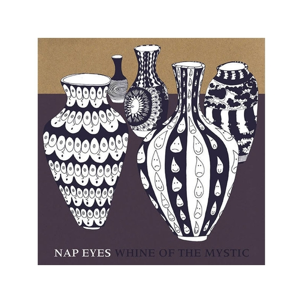 Nap Eyes - Whine Of The Mystic CD
